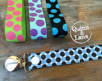 Universal Pacifier Clips YOU CHOOSE - Soothie MAM Nuk Gumdrop Soother Clips - Pacifier Holders - Polka Dots