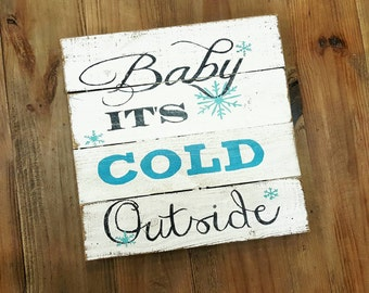 Wood sign, Christmas sign, Hand painted Baby It's Cold Outside sign on reclaimed wood, Holiday Sign