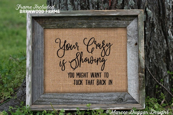 Framed Funny Gift | Your Crazy is Showing| Vintage | You Might Want to tuck That back in | Crazy | Friend Gift | #0221
