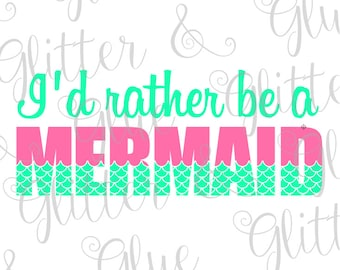 I'd Rather Be A Mermaid SVG with Extra Fonts!