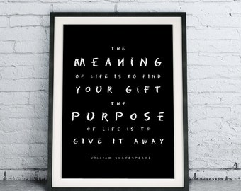 Printable Quote Art Download DIY The Meaning of Life is to Find Your Gift The Purpose of Life Is To Give It Away, blackboard poster