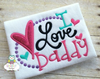 I Love Daddy Shirt or Bodysuit, Father's Day, Daddy's Girl, I Love Dad Shirt, Daddy is my friend, I love daddy, Girl I love my daddy