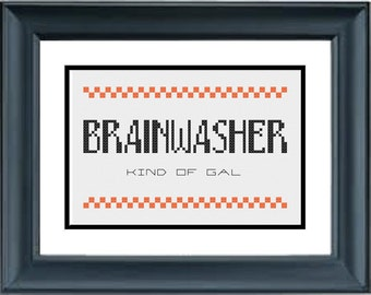 Brainwasher Kind of Gal - Orange is the New Black - PDF Cross-Stitch Pattern - Netflix