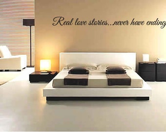 Real love stories never have ending vinyl wall decal, home decor, wedding decor