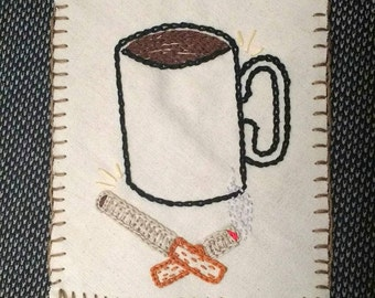 Hand Embroidered Coffee and Cigarettes Sew on Patch