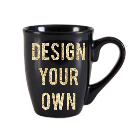 Design Your Own Mug Custom Mug Coffee Mug Custom Ceramic