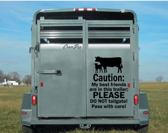Trailer Decal, Cow, Caution My Best Friends