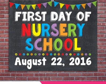 First Day Of Nursery School with Custom Date First Day Chalkboard Chalk Back To School Teacher Poster Sign Photo Prop