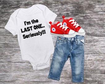 I'm the last one shirt, funny toddler tshirt, baby shower gift, new baby gift, newborn baby shirt, funny baby tshirt, baby girl shirt
