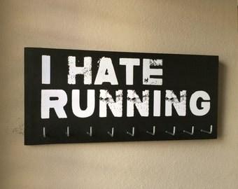 Race Medal Holder - I HATE RUNNING