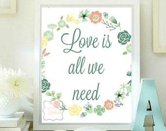 Love is all we need quotes printable