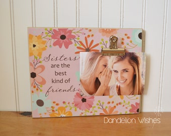 sisters floral picture frame sisters are the best kind of friends sisters flowers photo clip frame sisters frame gift for sister