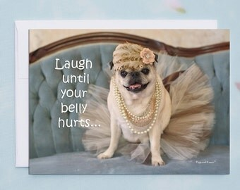 Funny Friendship Card- Laugh Until Your Belly Hurts - Funny Cards for Friends by Pugs and Kisses