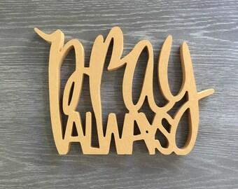 Pray Always Wood Cutout