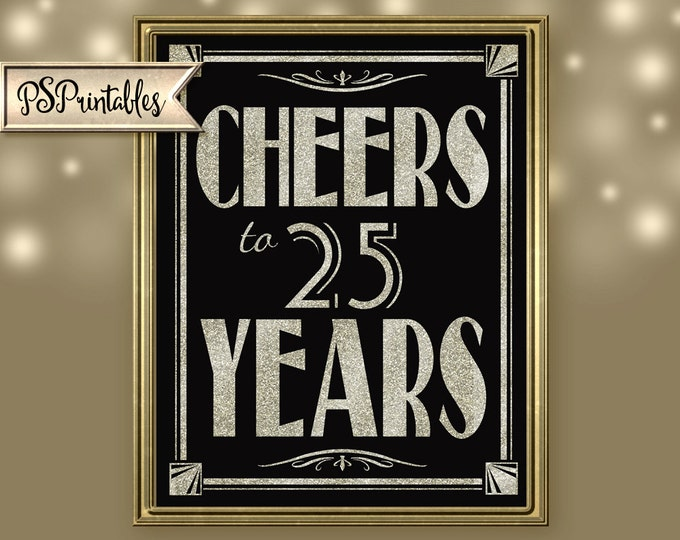 Printable 25th birthday sign - Cheers to 25 years - Art Deco - Great Gatsby - 1920's theme - digital file - DIY - black and glitter silver