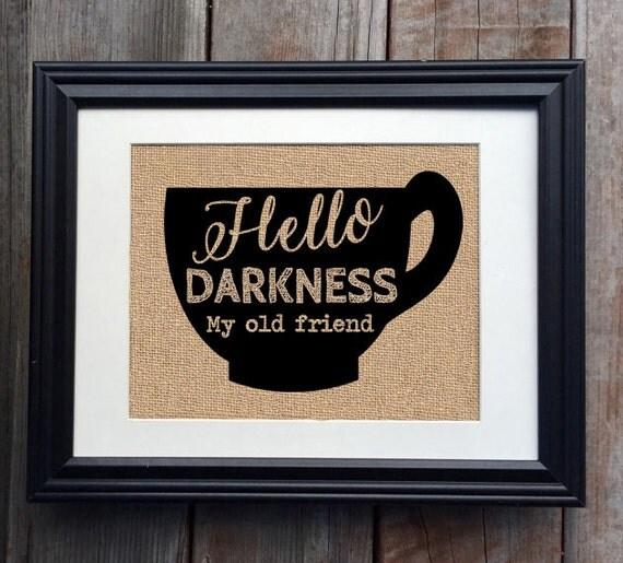 hello darkness my old friend burlap print kitchen print. Black Bedroom Furniture Sets. Home Design Ideas