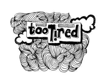 "Art Print - Too Tired 11x11"" Digital Download"