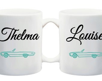 Thelma and Louise coffee mug,  dishwasher safe, love, best friend