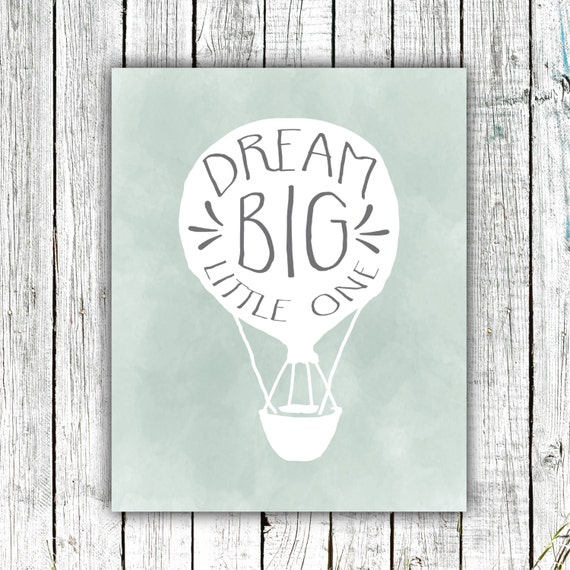 Nursery Wall Art, Printable, Dream Big Little One, Hot Air Balloon, Digital Download Size 8x10 #573