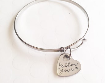 Hand stamped bracelet- Follow your heart - Special gift - Stainless steel bracelet - Inspirational bracelet - Custom gift