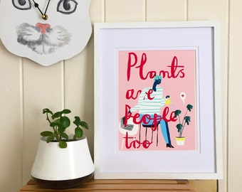 Plants Are People Too giclee print - A4 210 × 297