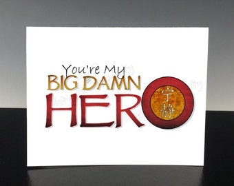You're My Big Damn Hero - Serenity/Firefly Inspired Note Card