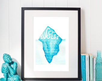Success is an Iceberg -- Motivational Art Print