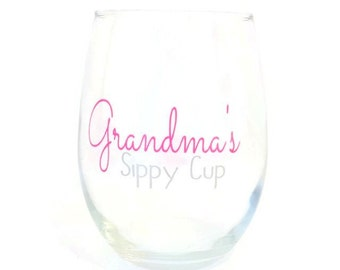 Grandma's Sippy Cup Wine Glass/ Grandma Wine Glass/ Grammy Wine Glass