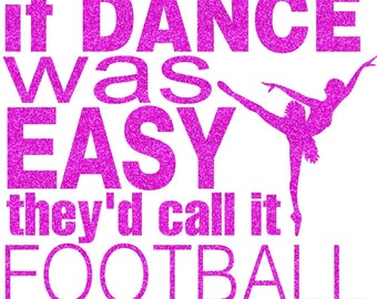 If Dance Was Easy Football Iron On Decal