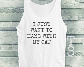 I Just Want to Hang With My Cat shirt cat tank top women men tank sleeveless size S M L