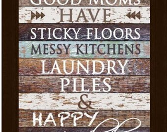 Good Mom's Have Sticky Floors Messy Kitchens and Happy Kids Decor Restoration Framed Picture 13x16""