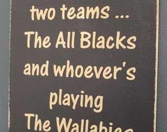All Blacks Rugby Sign - I support the All Blacks and whoever's playing the Wallabies - New Zealand Rugby Union Kiwi Sign