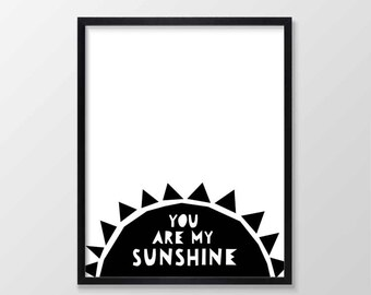 You Are My Sunshine Print, Nursery Wall Art, Monochrome Nursery, Inspirational Quote Wall Decor Nursery Print Black and White