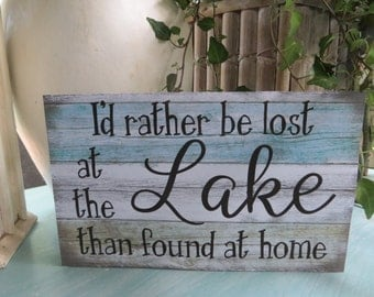 "Wood Lake Sign, I'd rather be lost at the Lake than found at home"", Lake House Decor"