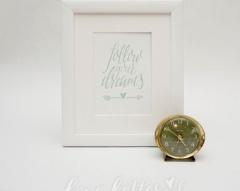 Follow Your Dreams |  Lettered Art Print