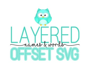 Offset/Shadow Layer Names & Words - Cricut Explore - Silhouette - Cutting Machine Files - Printables - Custom Offset