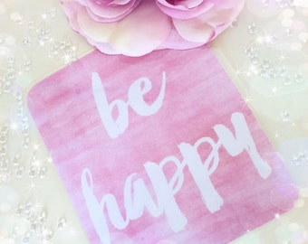 Be happy quote card...