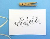 Whatever Brush Lettering Print