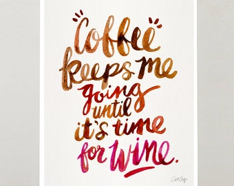 """Coffee & Wine – Signed Watercolor Painting Art Print by CatCoq. Artwork Fits 8.5""""x11"""" Frame. Calligraphy, Caffeine, Hand-Lettering, Quote"""