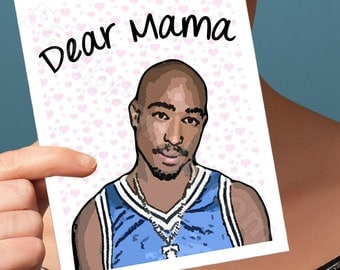 Funny Mothers Day Card | Tupac Shakur | 2Pac Gift For Mom  Card For Mom Greeting Cards  Mothers Day Gift Mothers Day Funny Mothers Unique