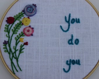 You Do You Floral Modern Embroidery Hoop Wall Hanging Decor