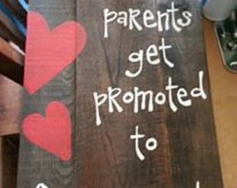 The best parents get promoted to grandparents sign. Customize it!