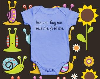 Novelty Funny Baby Grow | Love Me Hug Me Kiss Me Feed Me