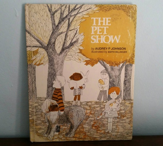 The Pet Show by Audrey P Johnson, illustrated by Edith Hillinger, vintage children's book