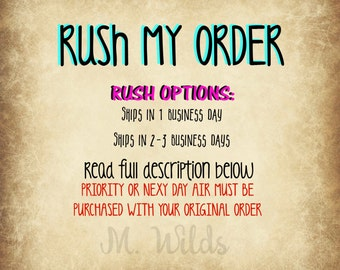 Rush Order - Ships out within 2-3 business days - 1 business day - quick shipping - this is an add on to your main order -