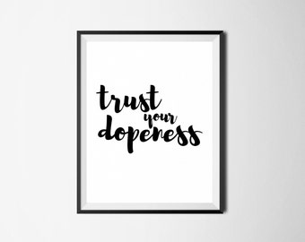 Trust Your Dopeness Digital Print, Motivational Quote, Motivational Wall Art, Black and White Art, Instant Download