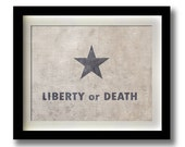 Liberty or Death Texas Revolutionary Flag Print - 11x14""