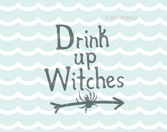 Drink Up Witches SVG Halloweeen SVG Cricut Explore & more. Cut or Print. Drink Up Witches Bachelorette Halloween Cocktails  SVG