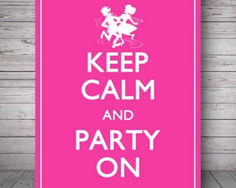 "Keep Calm and Party On, Magenta - Printable Wall Decoration - 8x10"" Poster, DIY Print, Instant Download"