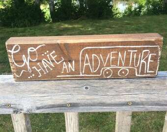 Go have an adventure block sign